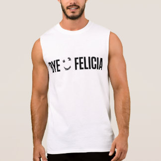 Bye Felicia Sleeveless Shirt