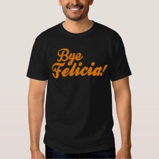 Bye Felicia! T-Shirt