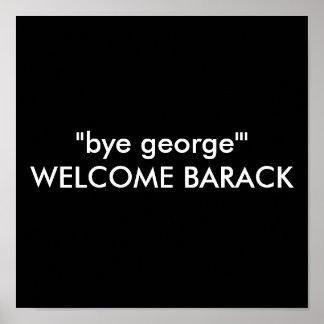"""bye george""' WELCOME BARACK Poster"