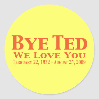 Bye Ted We Love You Gifts Sticker