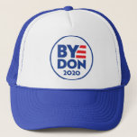 "ByeDon 2020 trucker hat<br><div class=""desc"">Biden 2020. Vote and get 'er movin. Right on outta here.</div>"