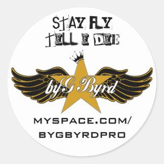 "byG Byrd ""STAY FLY TILL I DIE"" Stickers"