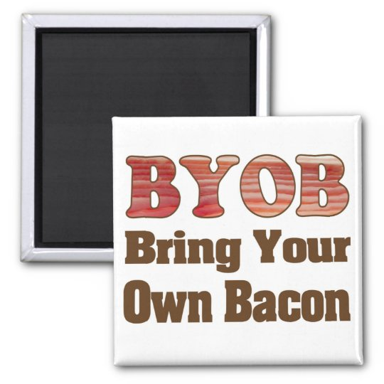 BYO Bacon 2 Inch Square Magnet