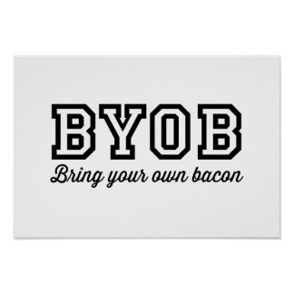 BYOB Bring Your Own Bacon Poster