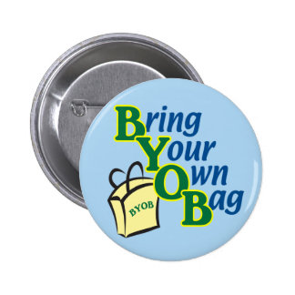 BYOB Bring Your Own Bag Button