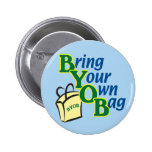 BYOB Bring Your Own Bag Buttons