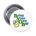 BYOB Bring Your Own Bag Pinback Button
