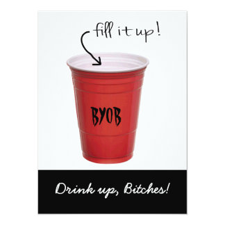 BYOB Drink up Bitches! Booze Party invitation