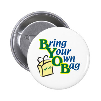BYOB traen su propio bolso Pin