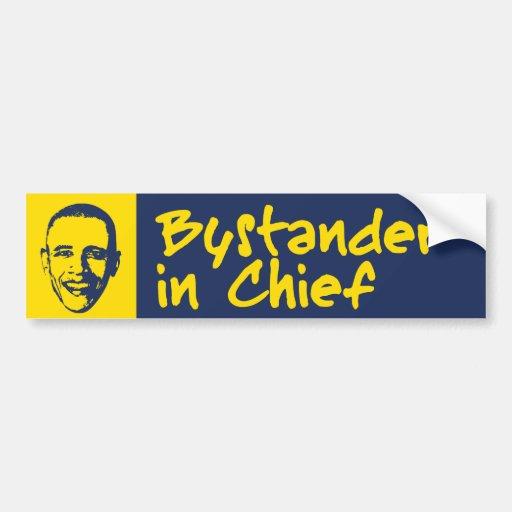 Bystander in Chief Bumper Sticker