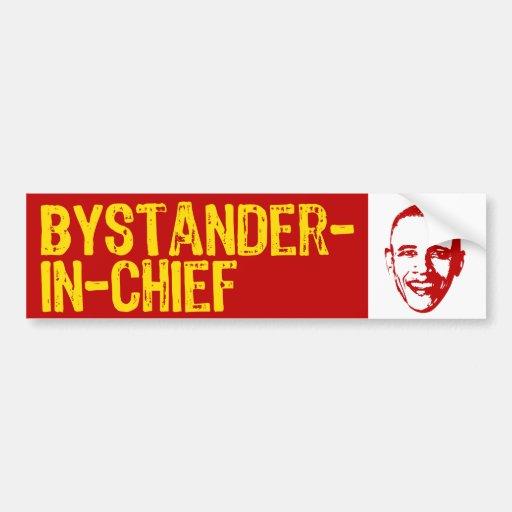 Bystander-in-Chief Bumper Stickers