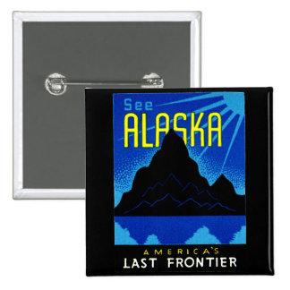 ¡C. 1935 vea Alaska! Pin Cuadrado