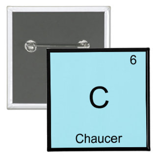 C - Chaucer Funny Chemistry Element Symbol T-Shirt 2 Inch Square Button