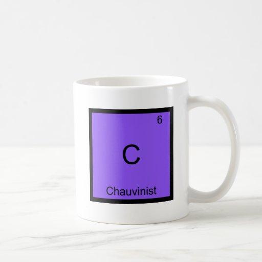C - Chauvinist Funny Chemistry Element Symbol Tee Coffee Mugs
