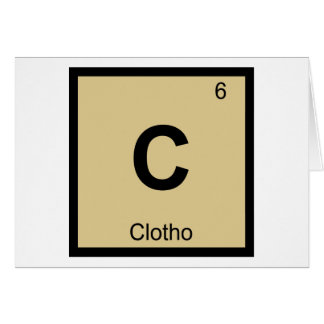 C - Clotho Fates Chemistry Periodic Table Symbol Greeting Card
