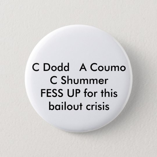 C Dodd   A Coumo C SchumerFESS UP for this bail... Button