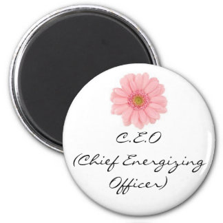 C.E.O of Home and Work 2 Inch Round Magnet