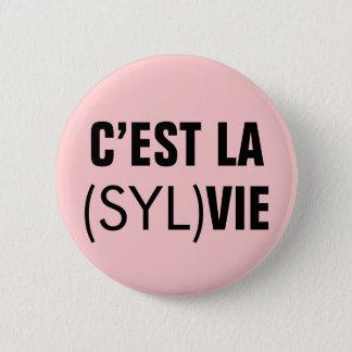 C'est la (Syl)Vie - C'est la Vie Button