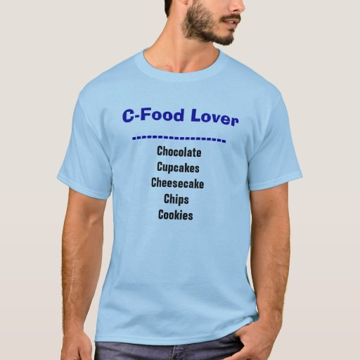 C-Food Lover Funny  Diet T-shirt