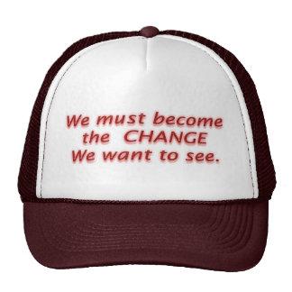 C H A N G E  Change by Mahatma Gandhi Trucker Hats
