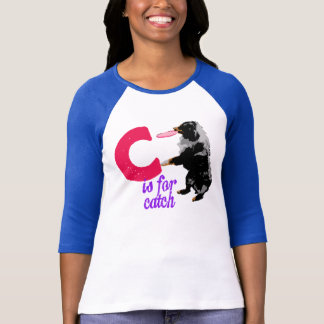 C is for Catch -Womens T-Shirt