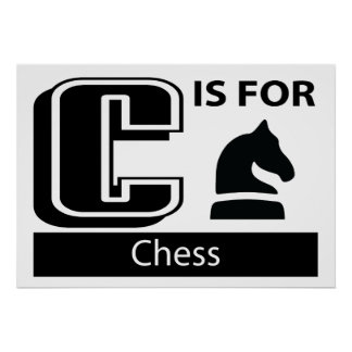C Is For Chess Posters
