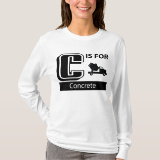 C Is For Concrete T-Shirt