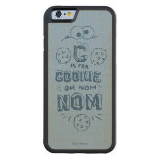 C is for Cookie Carved Maple iPhone 6 Bumper Case