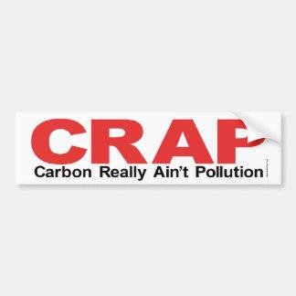 C.R.A.P.  Carbon Really Ain't Pollution Bumper Sticker