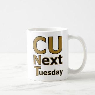 C U le ve el próximo martes (cunty) Taza De Café