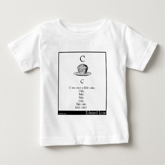 C was once a little cake baby T-Shirt