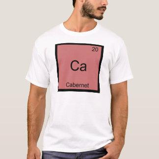 Ca - Cabernet Funny Chemistry Element Symbol Tee