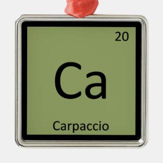 Ca - Carpaccio Appetizer Chemistry Periodic Table Christmas Tree Ornaments