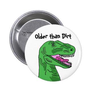 CA- Older than Dirt T-Rex Button