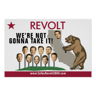 CA Tax Revolt 2009-We're Not Gonna Take It Poster