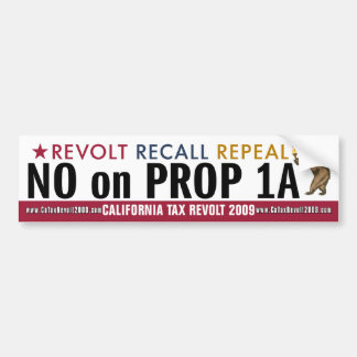CA Tax Revolt - No on Prop 1A Bumper Sticker