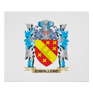 Caballero Coat of Arms - Family Crest Posters