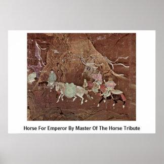 Caballo para el emperador por el amo del tributo d posters