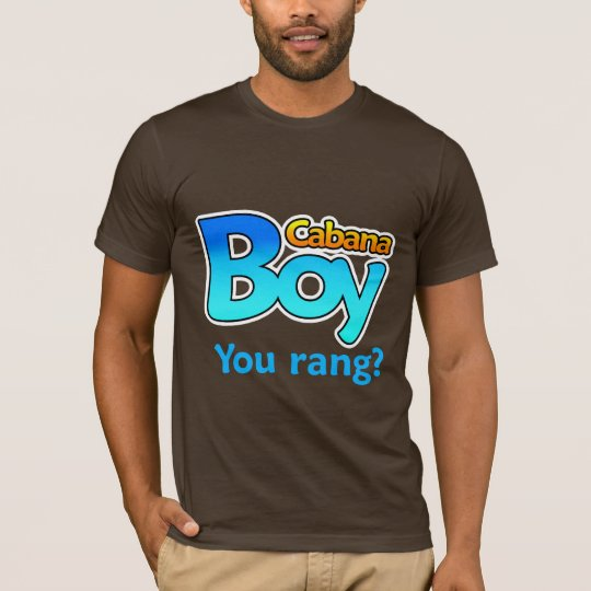 Cabana Boy You Rang? T-Shirt