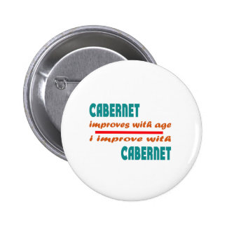 Cabernet improves with age 2 inch round button