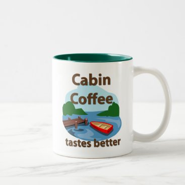 Coffee Themed Cabin Coffee Tastes Better Two-Tone Coffee Mug