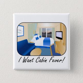 Cabin Fever Pinback Button