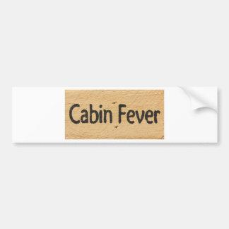 Cabin Fever Sign Bumper Sticker