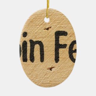Cabin Fever Sign Ceramic Ornament