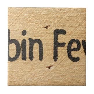 Cabin Fever Sign Tile