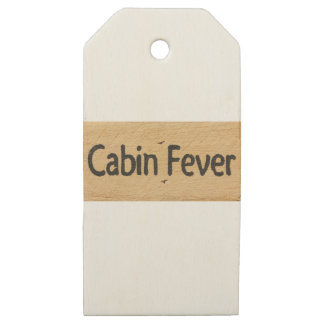 Cabin Fever Sign Wooden Gift Tags