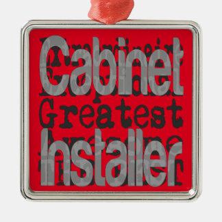 Cabinet Installer Extraordinaire Metal Ornament