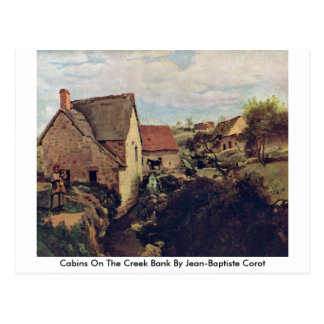 Cabins On The Creek Bank By Jean-Baptiste Corot Postcard