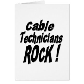 Cable Technicians Rock! Greeting Card