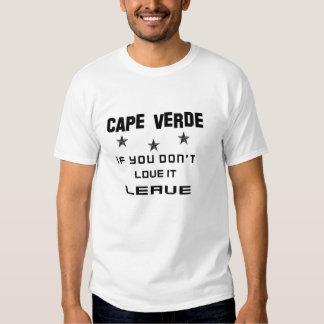 Cabo Verde si usted no lo ama, se va Remeras